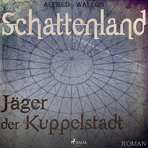 Schattenland - Jäger der Kuppelstadt Titelbild