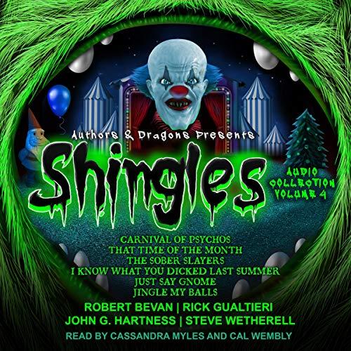 Shingles Audio Collection, Volume 4 Audiobook By Robert Bevan, Rick Gualtieri, Steve Wetherell, John G. Hartness cover art