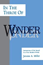 In the Throe of Wonder: Intimations of the Sacred in a Post-Modern World (Philosophy of Art; Suny Series)