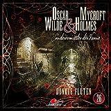 Oscar Wilde & Mycroft Holmes - Sonderermittler der Krone: Folge 26: Dunkle Fluten