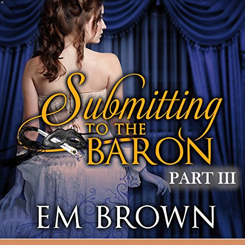 Submitting to the Baron, Part III audiobook cover art