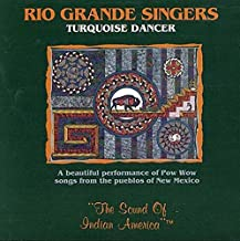 Turquoise Dancer by Rio Grande Singers (1995-08-22)
