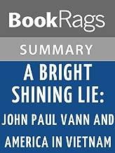 Summary & Study Guide A Bright Shining Lie: John Paul Vann and America in Vietnam by Neil Sheehan