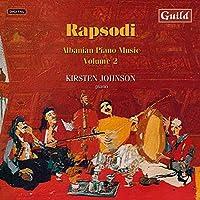 Rapsodi: Albanian Piano Music Vol. 2