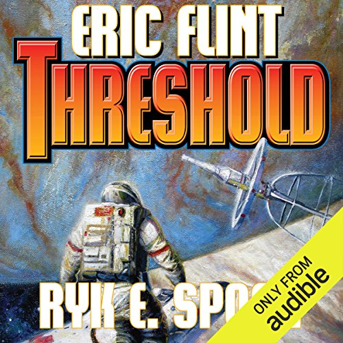 Threshold     Boundary, Book 2              By:                                                                                                                                 Eric Flint,                                                                                        Ryk E. Spoor                               Narrated by:                                                                                                                                 Jonathan Walker                      Length: 12 hrs and 26 mins     99 ratings     Overall 4.4