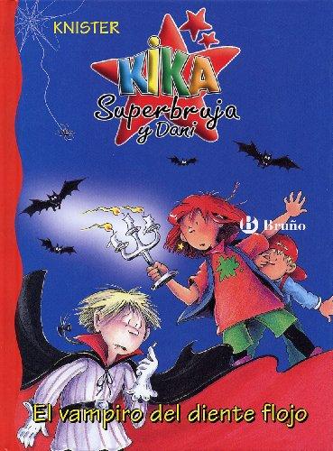 El vampiro del diente flojo (Castellano - A PARTIR DE 6 AÑOS - PERSONAJES Y SERIES - Kika Superbruja y Dani)