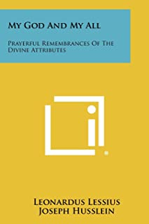 My God and My All: Prayerful Remembrances of the Divine Attributes