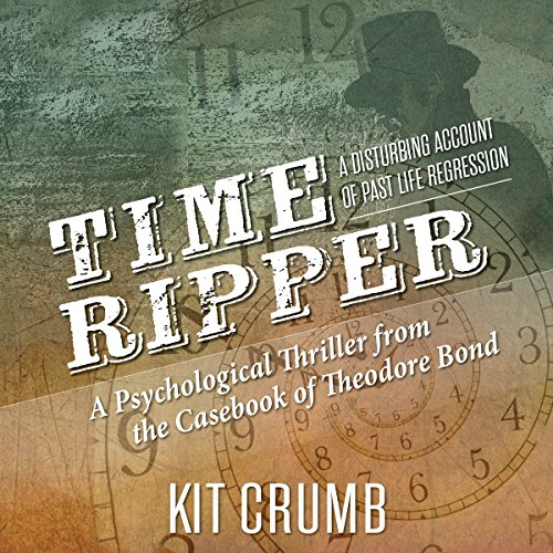 Time Ripper: A Disturbing Account of Past Life Regression audiobook cover art