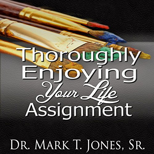 Thoroughly Enjoying Your Life Assignment audiobook cover art
