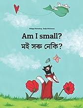 Am I small? মই সৰু নেকি?: Children's Picture Book English-Assamese (Bilingual Edition)