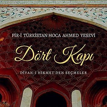 Dört Kapı (Pir-i Türkistan Hoca Ahmed Yesevi / Divan-ı Hikmet'den Seçmeler)