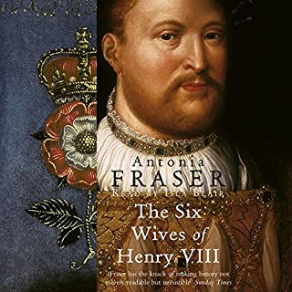 The Six Wives of Henry VIII                   By:                                                                                                                                 Antonia Fraser                               Narrated by:                                                                                                                                 Isla Blair                      Length: 7 hrs     65 ratings     Overall 4.6