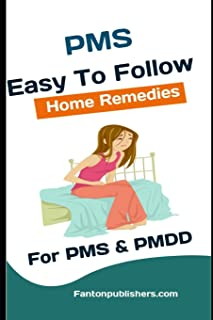 PMS CURE: Easy To Follow Home Remedies For PMS & PMDD