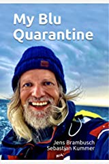 My Blu Quarantine: A pandemic strikes. The crew scatters. The borders are closed. An Odyssey begins. (English Edition) Kindle Ausgabe