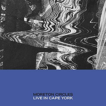Circles (Live in Cape York)