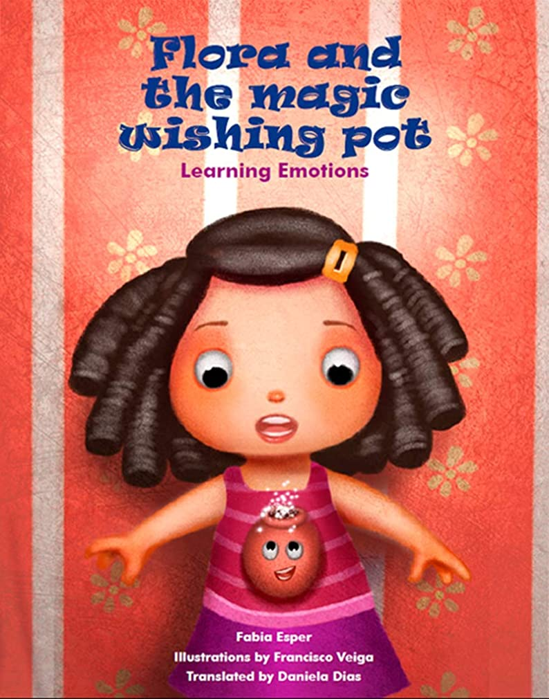 爆風君主仲間、同僚Flora and the magic wishing pot: Learning emotions (English Edition)
