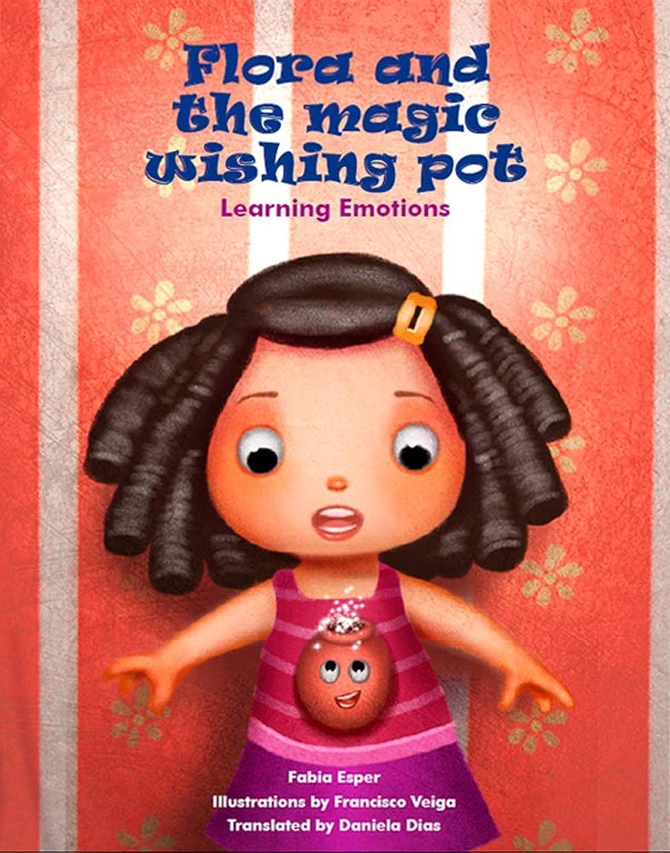 ひねくれた対抗急いでFlora and the magic wishing pot: Learning emotions (English Edition)