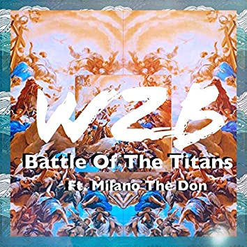 Battle of the Titans (feat. Milano the Don)