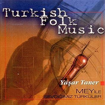 Mey İle Sevdiğiniz Türküler