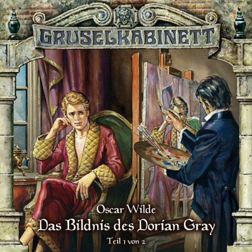Gruselkabinett 36 - Das Bildnis des Dorian Gray (Teil 1 von 2)