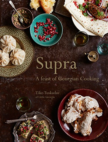 Supra: A feast of Georgian cooking (English Edition)