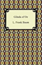 Glinda of Oz [with Biographical Introduction]
