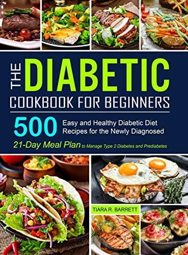 The Diabetic Cookbook for Beginners 500 Easy and Healthy Diabetic Diet Recipes for the Newly product image