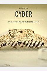 Cyber: C:\ il potere del ventunesimo secolo (Italian Edition) Kindle Edition