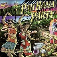 Pau Hana Party by Pau Hana Party