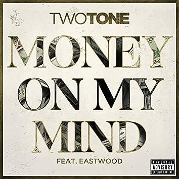 Money On My Mind (feat. Eastwood) - Single