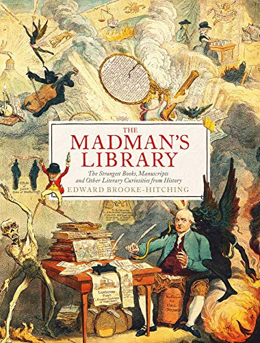 The Madman's Library by Edward Brooke-Hitching