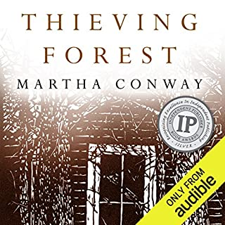 Thieving Forest                   By:                                                                                                                                 Martha Conway                               Narrated by:                                                                                                                                 Soneela Nankani                      Length: 13 hrs and 22 mins     90 ratings     Overall 4.0