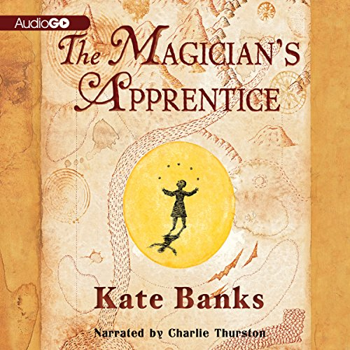 The Magician's Apprentice                   By:                                                                                                                                 Kate Banks                               Narrated by:                                                                                                                                 Charlie Thurston                      Length: 3 hrs and 33 mins     Not rated yet     Overall 0.0