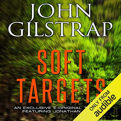 Soft Targets Audiobook By John Gilstrap cover art
