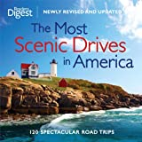 The Most Scenic Drives in America, Newly Revised and Updated(Enhanced Edition): 120 Spectacular Road Trips