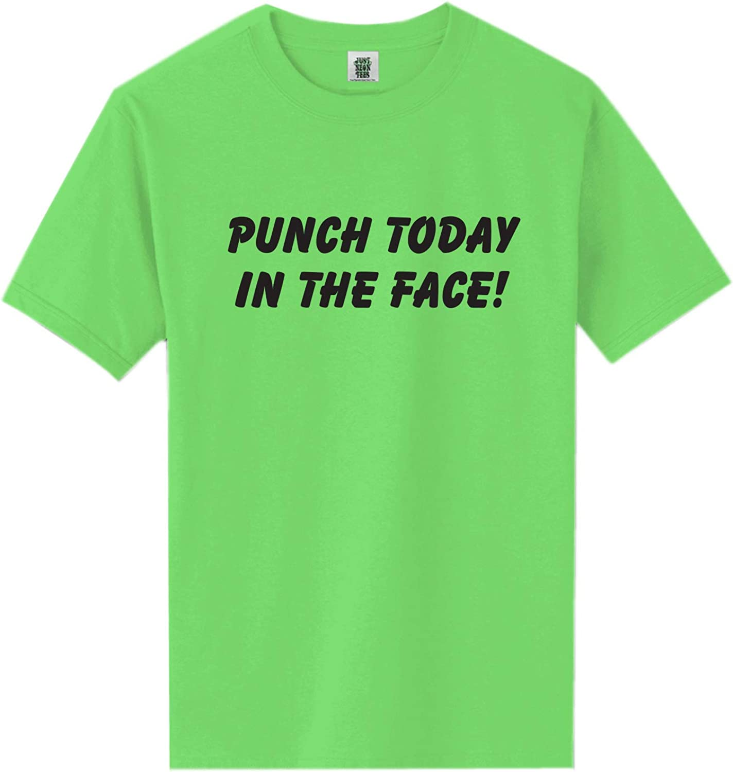 Punch Today in The Face! Short Sleeve Neon Tee