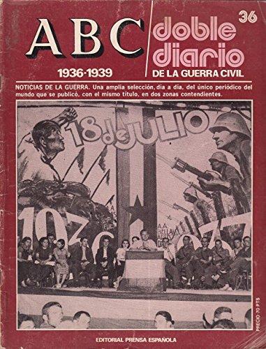ABC 1936-1939, DOBLE DIARIO DE LA GUERRA CIVIL. Diez primeros fascículos.