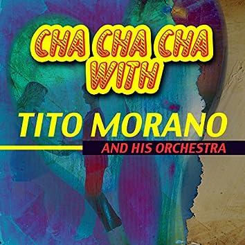 Cha Cha Cha with Tito Morano and His Orchestra