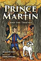Prince Martin and the Thieves: A Brave Boy, a Valiant Knight, and a Timeless Tale of Courage and Compassion (Full Color Ar...
