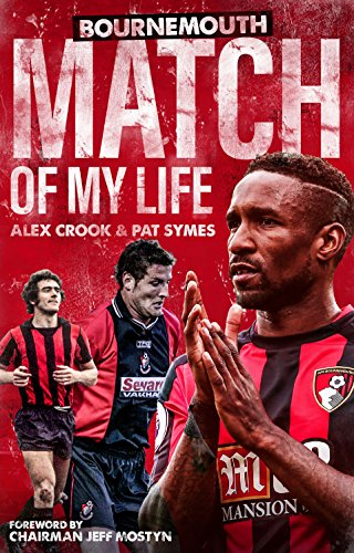 Bournemouth Match of My Life: Twenty-Five Cherries Relive Their Greatest Games