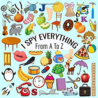 I Spy Everything from A to Z: I Spy Alphabet Book | Fun Guessing Game For Toddlers, Preschoolers and Kids Age 2-5