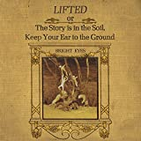LIFTED or The Story is in The Soil, Keep Your Ear to the Ground (Remastered)