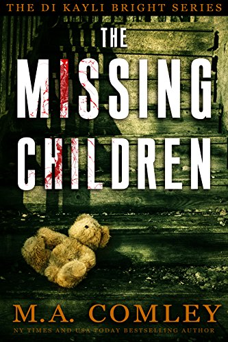 The Missing Children (DI Kayli Bright Trilogy Book 1) by [M A Comley]
