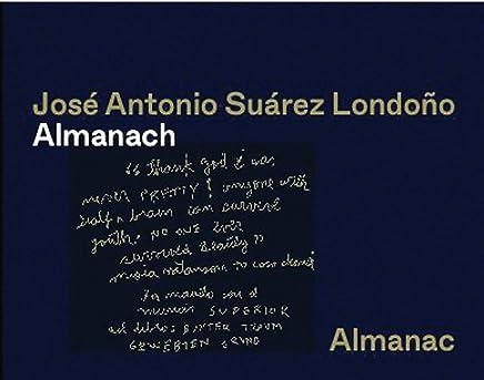 José Antonio Suárez Londoño: Almanac