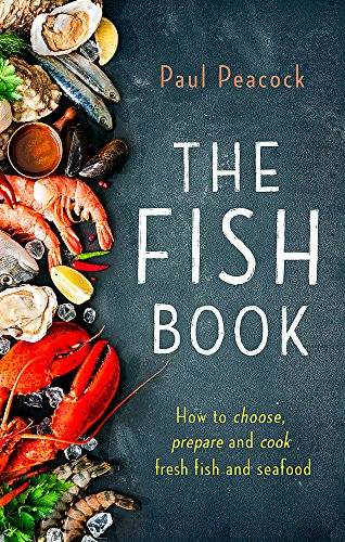 The Fish Book: How to choose, prepare and cook fresh fish and seafood (How to Book)