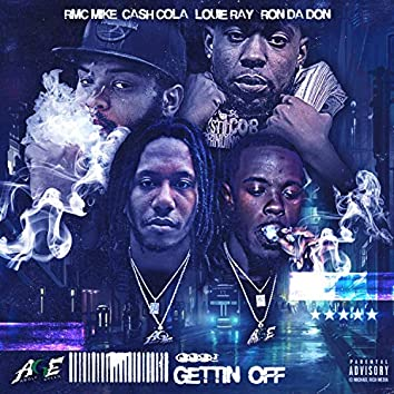 Gettin' Off (feat. Louie Ray & RMC Mike)
