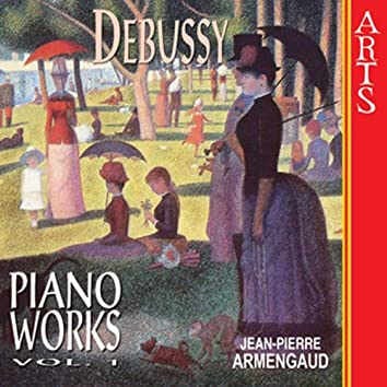 Debussy: Complete Piano Works - Vol. 1