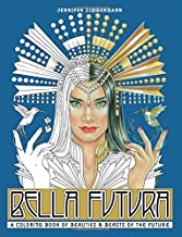 Bella Futura: A Coloring Book of Beauties & Beasts of the Future