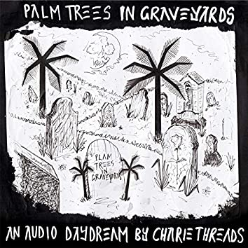Palm Trees in Graveyards