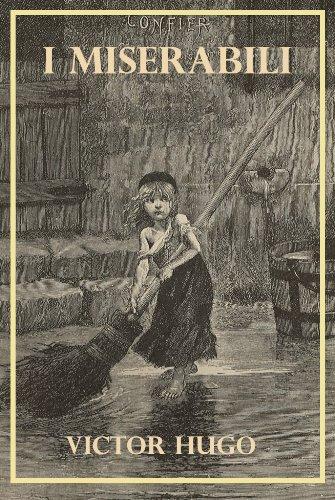 I MISERABILI - Victor Hugo - versione integrale, arricchita da biografia e frasi celebri